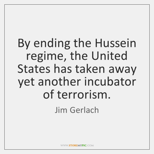 By ending the Hussein regime, the United States has taken away yet ...