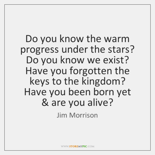 Do you know the warm progress under the stars?   Do you know ...