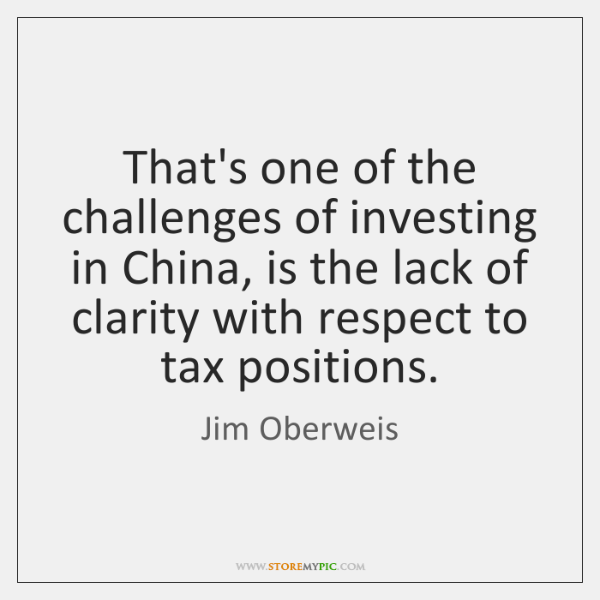 That's one of the challenges of investing in China, is the lack ...