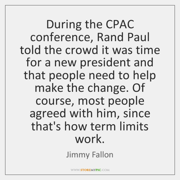 During the CPAC conference, Rand Paul told the crowd it was time ...