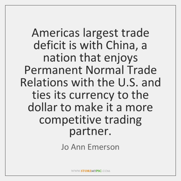 Americas largest trade deficit is with China, a nation that enjoys Permanent ...