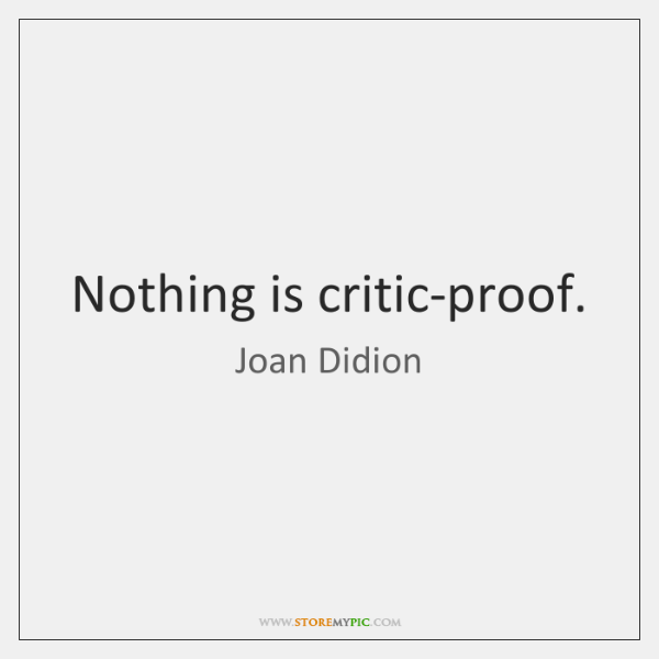 Nothing is critic-proof.