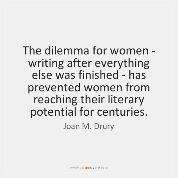 The dilemma for women - writing after everything else was finished - ...