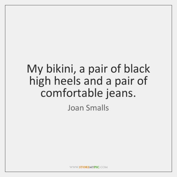 My bikini, a pair of black high heels and a pair of ...