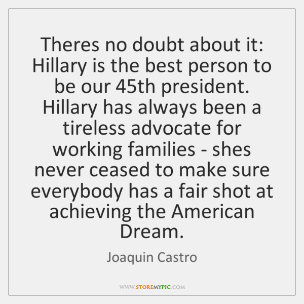 Theres no doubt about it: Hillary is the best person to be ...