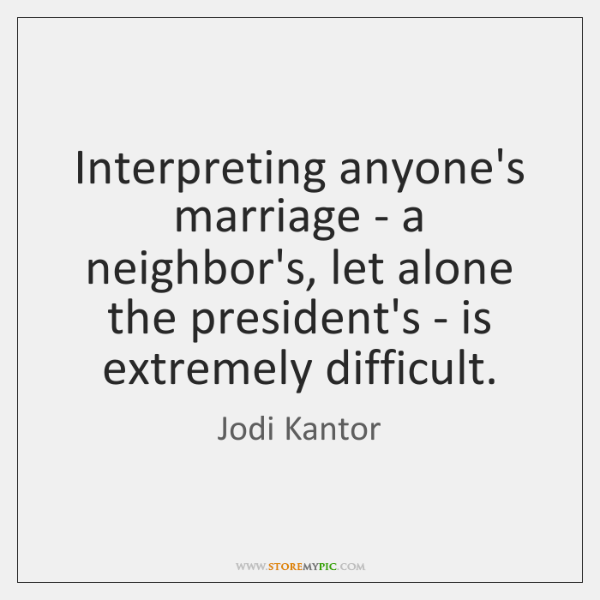 Interpreting anyone's marriage - a neighbor's, let alone the president's - is ...