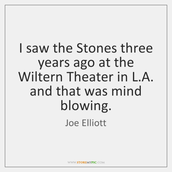 I saw the Stones three years ago at the Wiltern Theater in ...