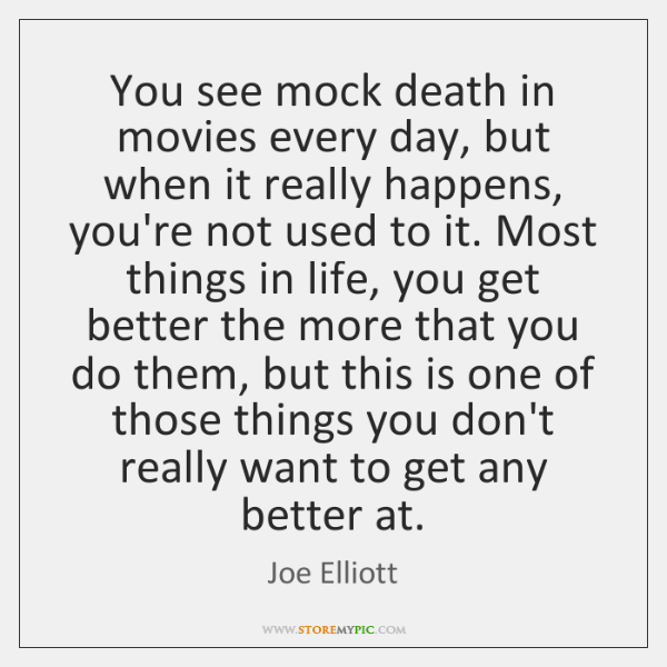 You see mock death in movies every day, but when it really ...