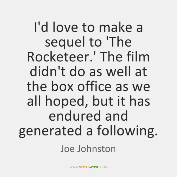 I'd love to make a sequel to 'The Rocketeer.' The film ...