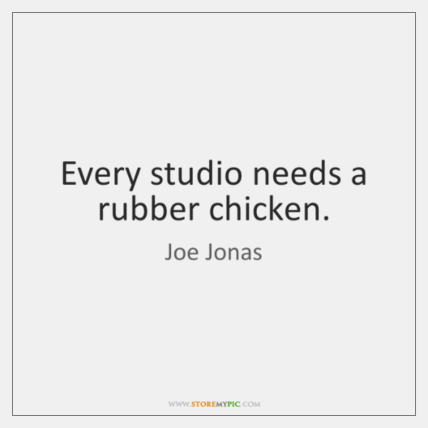 Every studio needs a rubber chicken.