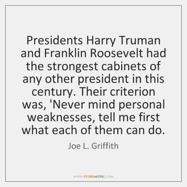 Presidents Harry Truman and Franklin Roosevelt had the strongest cabinets of any ...