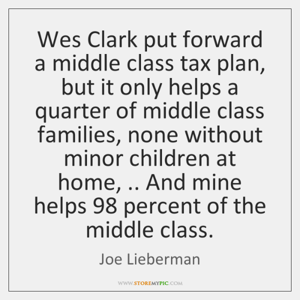 Wes Clark put forward a middle class tax plan, but it only ...
