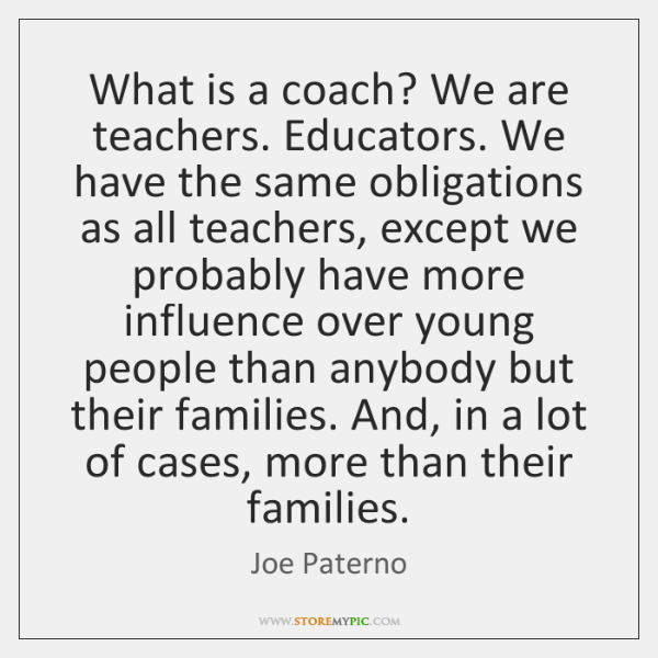 What is a coach? We are teachers. Educators. We have the same ...