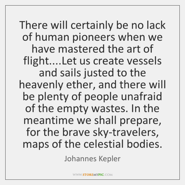There will certainly be no lack of human pioneers when we have ...