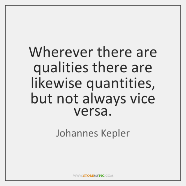 Wherever there are qualities there are likewise quantities, but not always vice ...