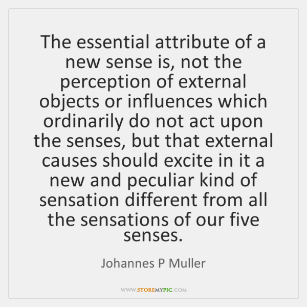 The essential attribute of a new sense is, not the perception of ...
