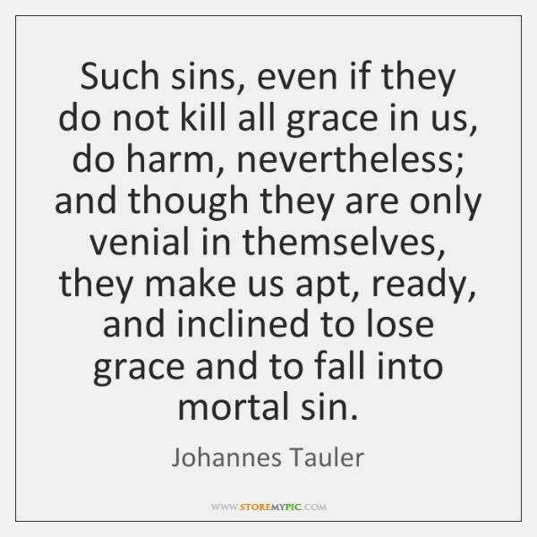Such sins, even if they do not kill all grace in us, ...
