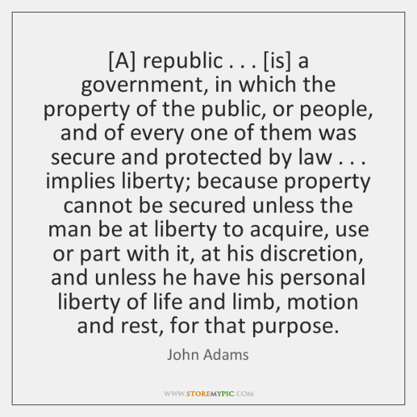 [A] republic . . . [is] a government, in which the property of the public, ...
