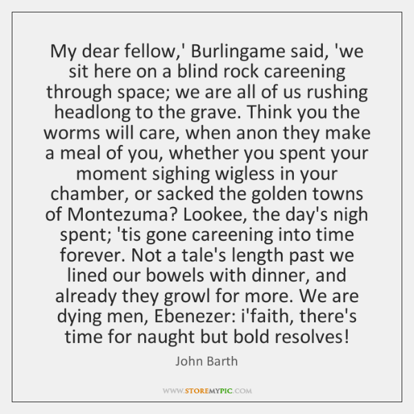 My dear fellow,' Burlingame said, 'we sit here on a blind ...