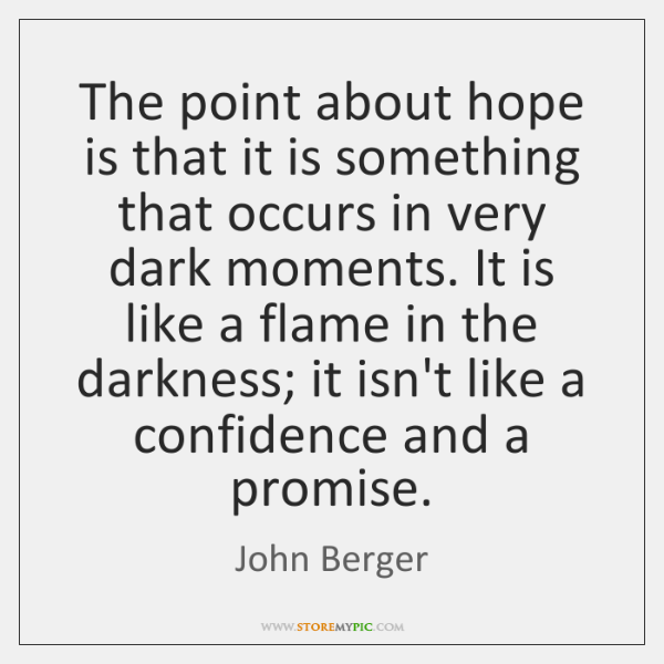 The point about hope is that it is something that occurs in ...