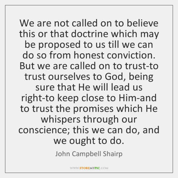 We are not called on to believe this or that doctrine which ...