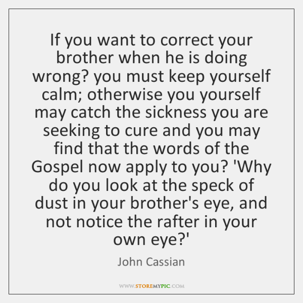 If you want to correct your brother when he is doing wrong? ...
