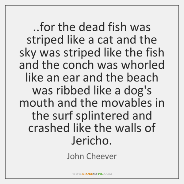 ..for the dead fish was striped like a cat and the sky ...