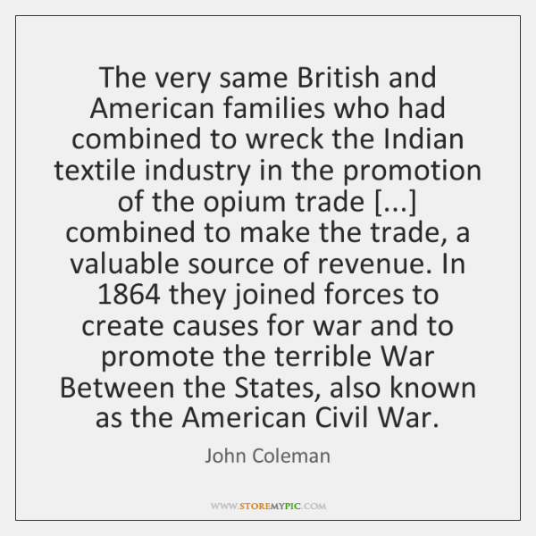 The very same British and American families who had combined to wreck ...
