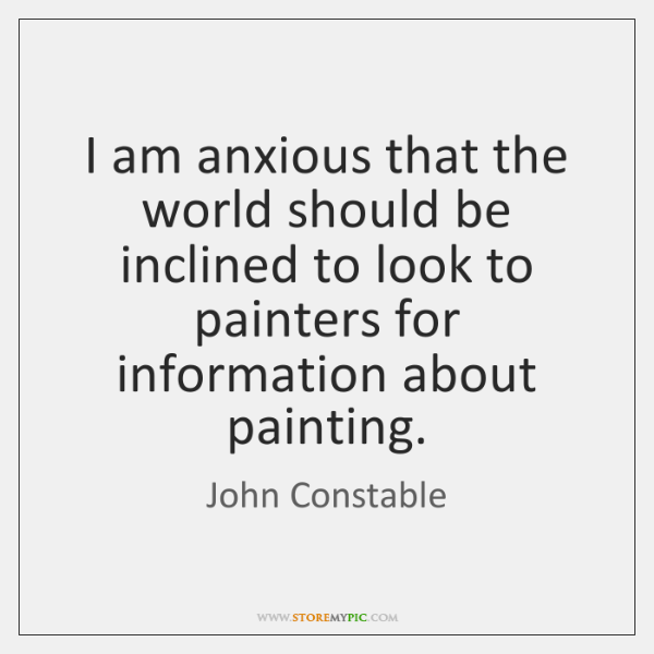 I am anxious that the world should be inclined to look to ...