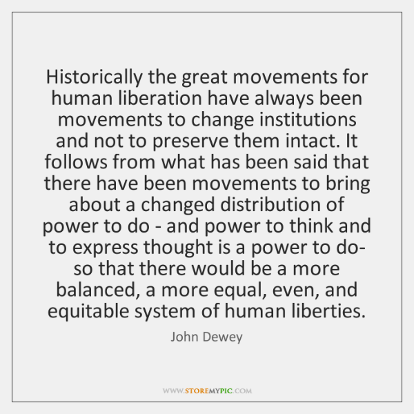Historically the great movements for human liberation have always been movements to ...