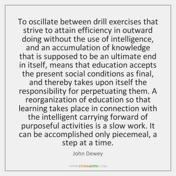 To oscillate between drill exercises that strive to attain efficiency in outward ...
