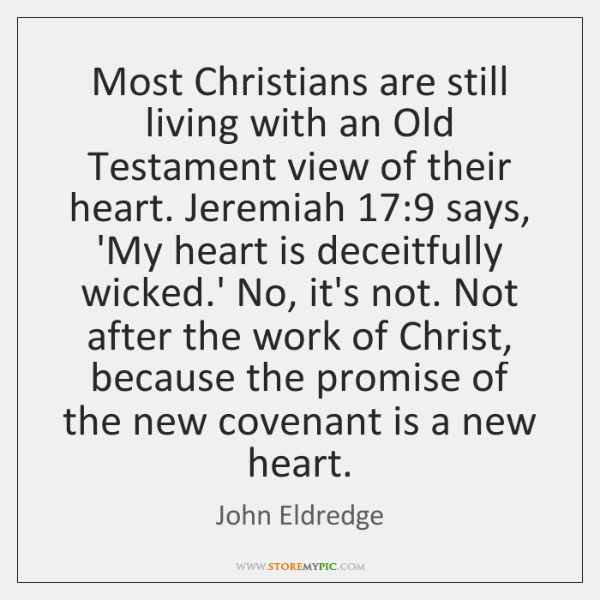Most Christians are still living with an Old Testament view of their ...