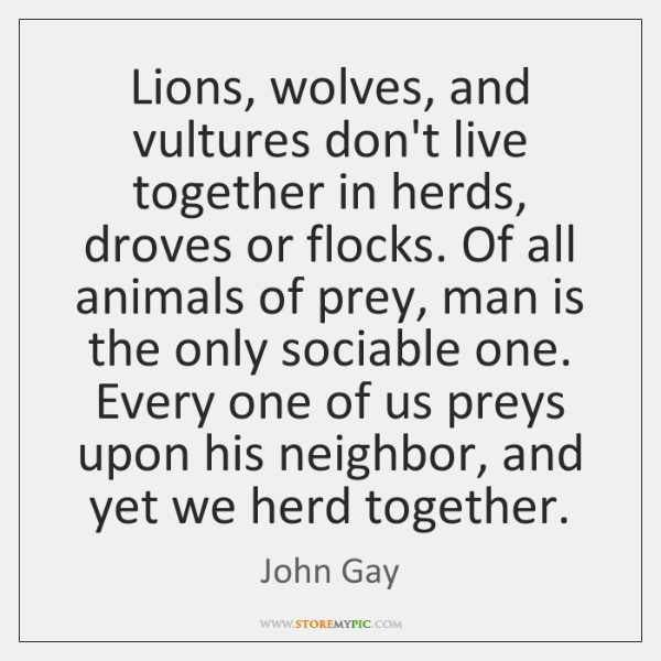 Lions, wolves, and vultures don't live together in herds, droves or flocks. ...