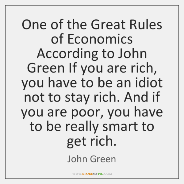 One of the Great Rules of Economics According to John Green If ...