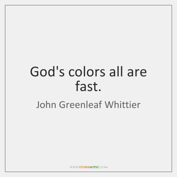 God's colors all are fast.