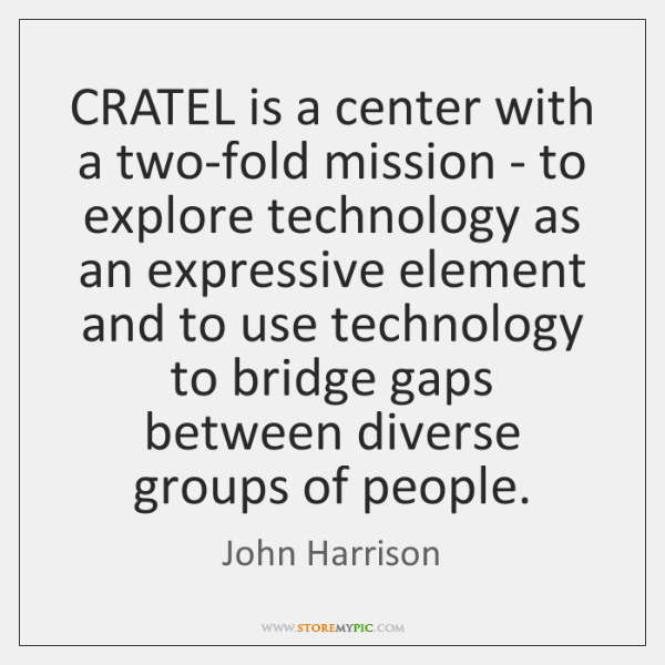 CRATEL is a center with a two-fold mission - to explore technology ...