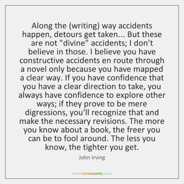Along the (writing) way accidents happen, detours get taken... But these are ...