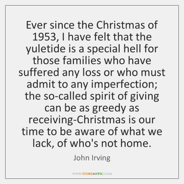 Ever since the Christmas of 1953, I have felt that the yuletide is ...