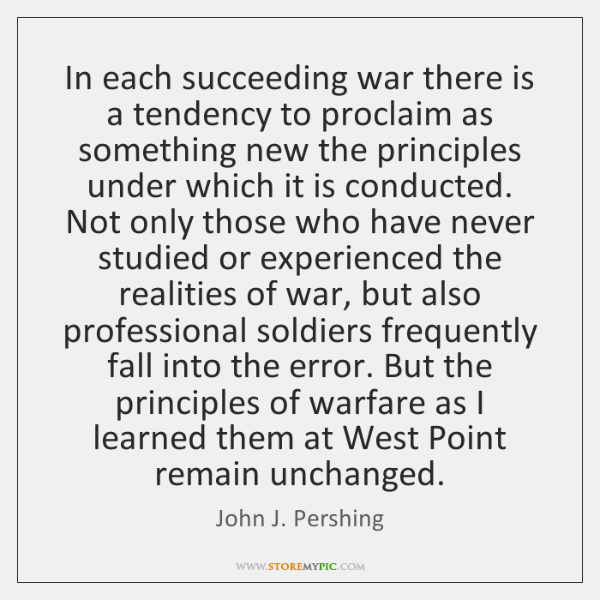In each succeeding war there is a tendency to proclaim as something ...