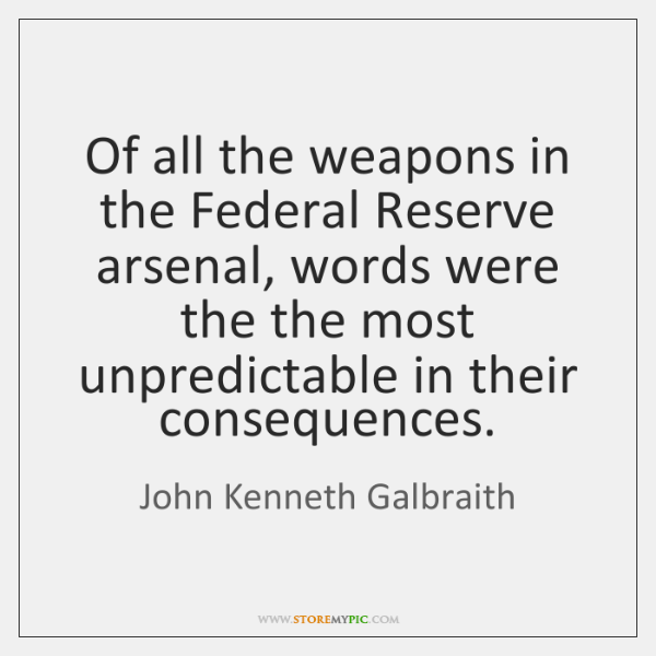 Of all the weapons in the Federal Reserve arsenal, words were the ...