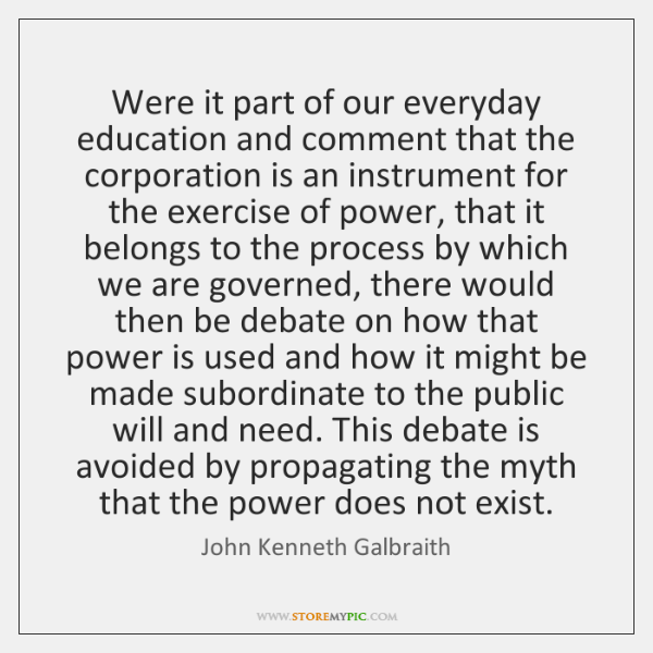 Were it part of our everyday education and comment that the corporation ...