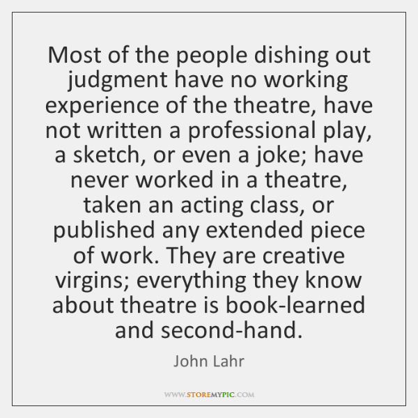 Most of the people dishing out judgment have no working experience of ...