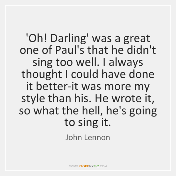 'Oh! Darling' was a great one of Paul's that he didn't sing ...