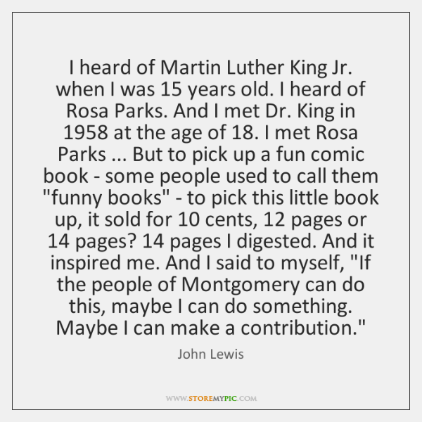 I heard of Martin Luther King Jr. when I was 15 years old. ...