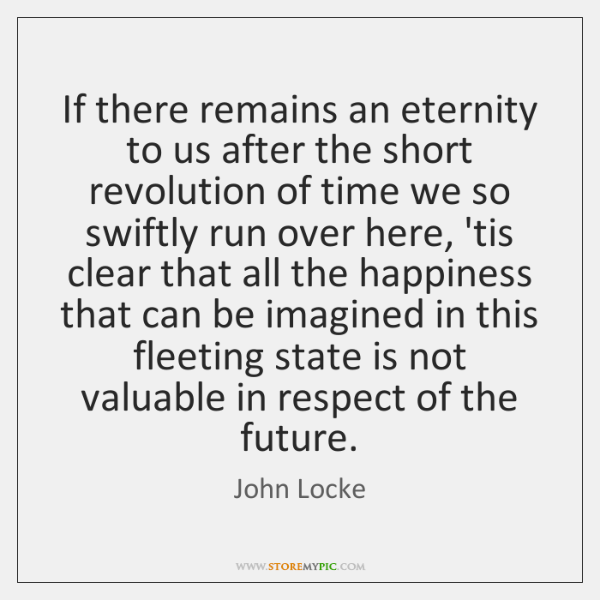 If there remains an eternity to us after the short revolution of ...