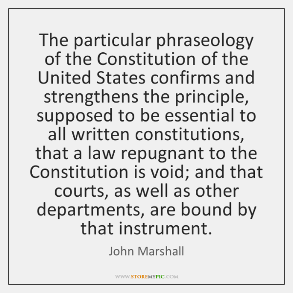 The particular phraseology of the Constitution of the United States confirms and ...