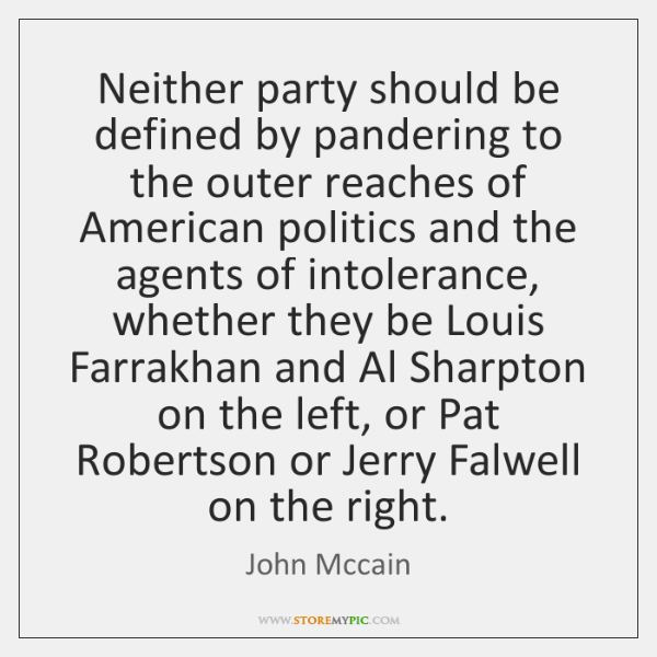 Neither party should be defined by pandering to the outer reaches of ...