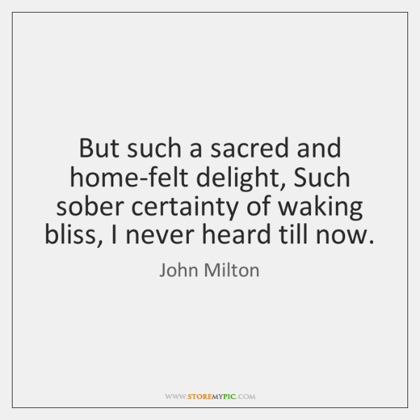 But such a sacred and home-felt delight, Such sober certainty of waking ...