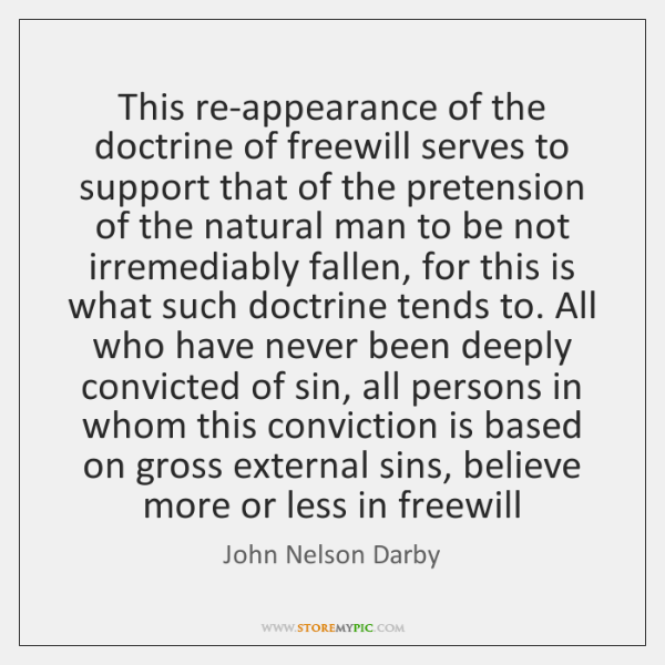 This re-appearance of the doctrine of freewill serves to support that of ...