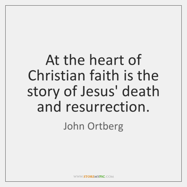 At the heart of Christian faith is the story of Jesus' death ...